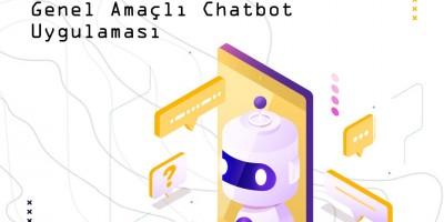 Makine Öğrenmesi ile Anlamlı Diyalog Üretebilen Genel Amaçlı Chatbot Uygulaması