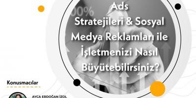 Google Ads Stratejileri & Sosyal Medya Reklamları ile İşletmenizi Nasıl Büyütebilirsiniz?