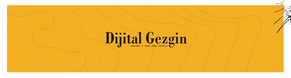 Dijital Gezgin ile Dijital Dünyaya Keyifli Bir Yolculuk